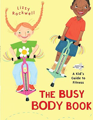 The Busy Body Book By Rockwell, Lizzy/ Rockwell, Lizzy (ILT)