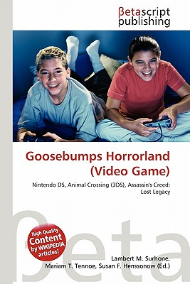 Betascript Publishing Goosebumps Horrorland (Video Game) by Surhone, Lambert M./ Tennoe, Mariam T./ Henssonow, Susan F. [Paperback] at Sears.com
